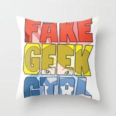 FAKE GEEK GIRL Throw Pillow