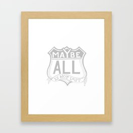 Maybe All Is Not Lost Framed Art Print