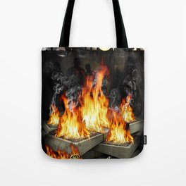 Every day we get money. Every night we burn money Tote Bag