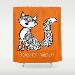 Foxes for Foreplay Shower Curtain