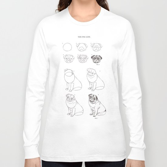 How to Draw The Pug Life Long Sleeve T-shirt