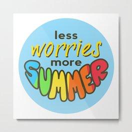 Less Worries, More Summer, Summer sticker, Summer t shirt, blue version Metal Print