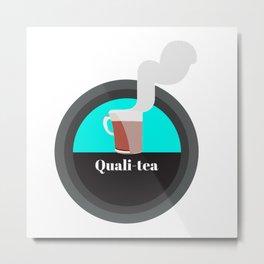 Quali-tea Metal Print