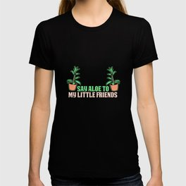 Say Aloe to My Little Friends T-shirt