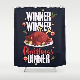 Winner Winner Christmas Dinner Shower Curtain