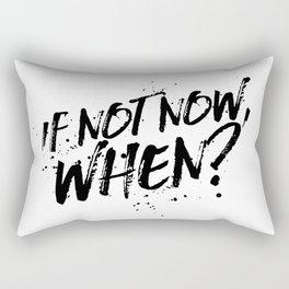If not now when Rectangular Pillow