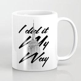 I DID IT MY WAY Coffee Mug