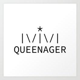 Queenager Art Print
