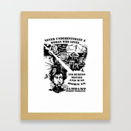 Never Underestimate, a Woman, who Loves, Tim Burton Movies, and was Born in JANUARY Framed Art Print