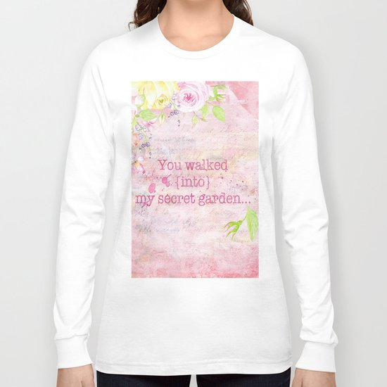 You walked into my secret garden - Pink flower typography Long Sleeve T-shirt