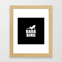 Bada bing television quote Framed Art Print