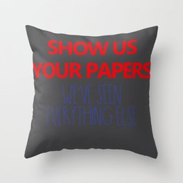 Melania Show us your papers We know the rest Throw Pillow