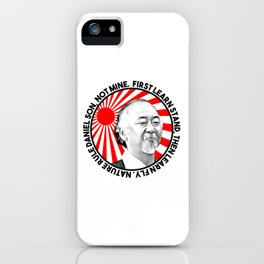 "Mr Miyagi said: ""First learn stand, then learn fly. Nature rule Daniel son, not mine"" iPhone Case"