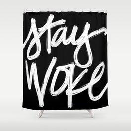 Stay Woke Shower Curtain
