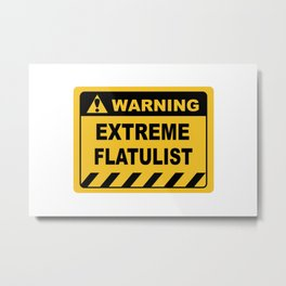 Human Warning Label EXTREME FLATULIST Sayings Sarcasm Humor Quotes Metal Print