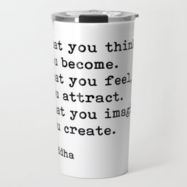 What You Think You Become, Buddha, Motivational Quote Travel Mug