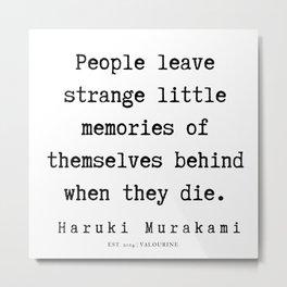 68   |  Haruki Murakami Quotes | 190811 Metal Print