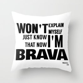 BRAVA Throw Pillow