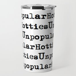 Unpopular Hotties pattern Travel Mug