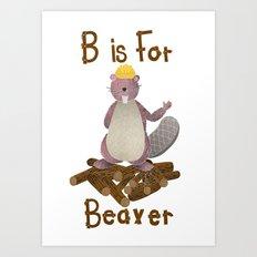 B is for Beaver  Art Print