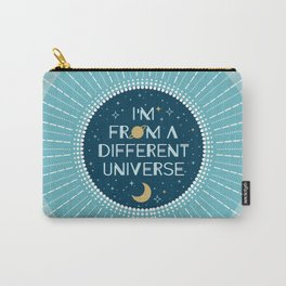 I'm from a different Universe Carry-All Pouch