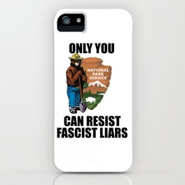 Only You Can Resist Fascist Liar iPhone Case