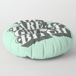 YOU ARE DOING GREAT BITCH mint green Floor Pillow