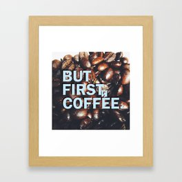 But First Coffee - Style 1 Framed Art Print