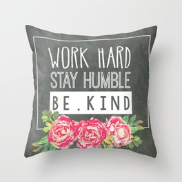 Work Hard Stay Humble Be Kind Chalkboard Throw Pillow