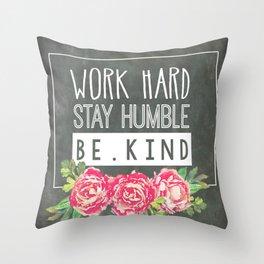Work Hard Stay Humble Be Kind Chalkboard Throw Pillow