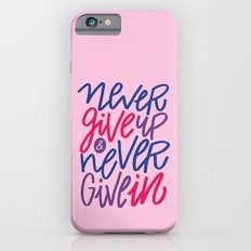 Never Give Up & Never Give In Slim Case iPhone 6s