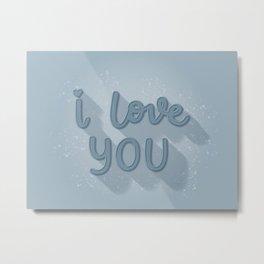 I Love You (blue version) Metal Print