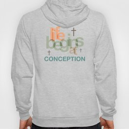 Life Begins At Conception Hoody