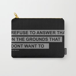 Harvey Specter Quote Carry-All Pouch