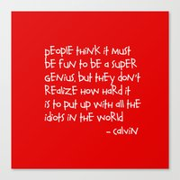 calvin hobbes Canvas Prints featuring Calvin and Hobbes quote by Dustin Hall