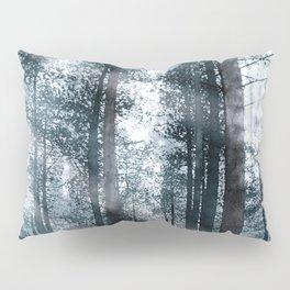 I Talk to the Trees... Pillow Sham