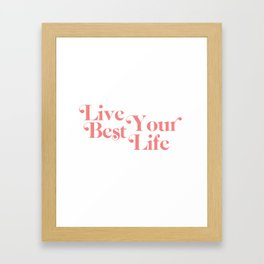 live your best life Framed Art Print