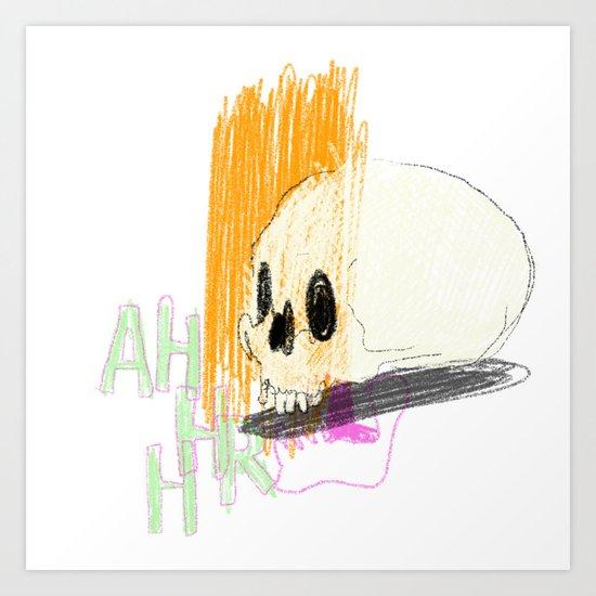 AHHHHHHR IT'S A SKULL (ACTUALLY IT'S JUST THE CRANIUM) Art Print