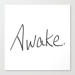 Awake. Canvas Print