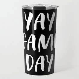 Yay Game Day Football Sports Team White Text Travel Mug