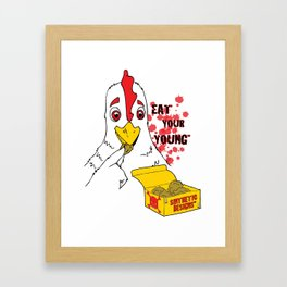 Eat Your Young: Chicken Framed Art Print