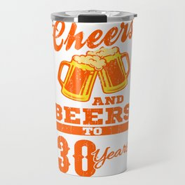 Cheers And Beers To 30th Birthday Gift Idea Travel Mug