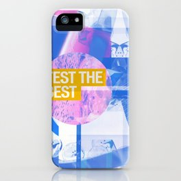 Test The Best (mixed media) iPhone Case