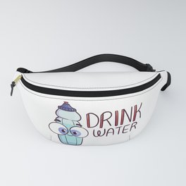Drink Water! Fanny Pack