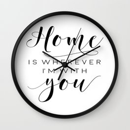 Home Is Wherever I'm With You,Home Decor Wall Art,Home Sign,Family Sign,Home Wall Decor Wall Clock
