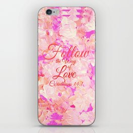 FOLLOW THE WAY OF LOVE Pretty Pink Floral Christian Corinthians Bible Verse Typography Abstract Art iPhone Skin