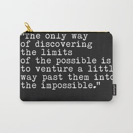 Arthur C. Clarke quote Carry-All Pouch