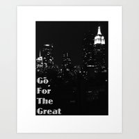 Go For The Great Art Print