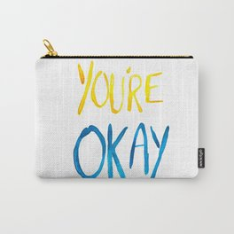 You're Okay Carry-All Pouch