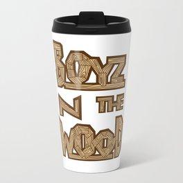boyz n the wood Travel Mug